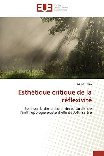 9783838180816: Esthétique critique de la réflexivité: Essai sur la dimension interculturelle de l'anthropologie existentielle de J.-P. Sartre (Omn.Univ.Europ.) (French Edition)