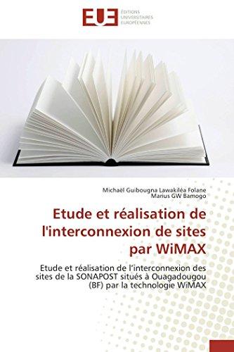9783838180892: Etude et réalisation de l'interconnexion de sites par WiMAX: Etude et réalisation de l'interconnexion des sites de la SONAPOST situés à Ouagadougou ... WiMAX (Omn.Univ.Europ.) (French Edition)