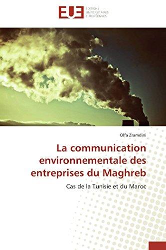 9783838182421: La communication environnementale des entreprises du Maghreb: Cas de la Tunisie et du Maroc (Omn.Univ.Europ.) (French Edition)