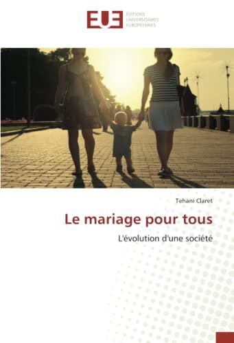 9783838182667: Le Mariage Pour Tous