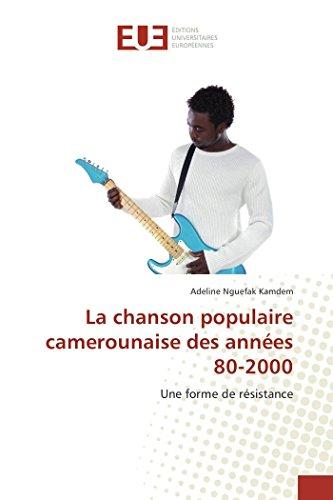 9783838183862: La chanson populaire camerounaise des années 80-2000: Une forme de résistance (French Edition)