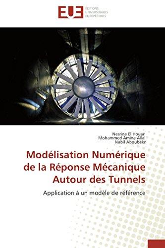 9783838184982: Mod�lisation Num�rique de la R�ponse M�canique Autour des Tunnels: Application � un mod�le de r�f�rence