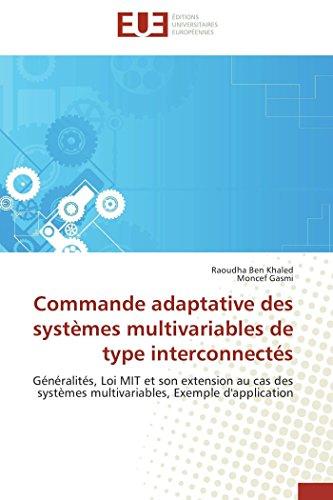 9783838185125: Commande adaptative des syst�mes multivariables de type interconnect�s: G�n�ralit�s, Loi MIT et son extension au cas des syst�mes multivariables, Exemple d'application