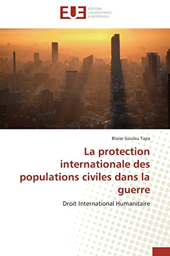 9783838185262: La protection internationale des populations civiles dans la guerre: Droit International Humanitaire (French Edition)
