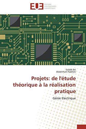 9783838185446: Projets: de l'étude théorique à la réalisation pratique: Génie Electrique (French Edition)