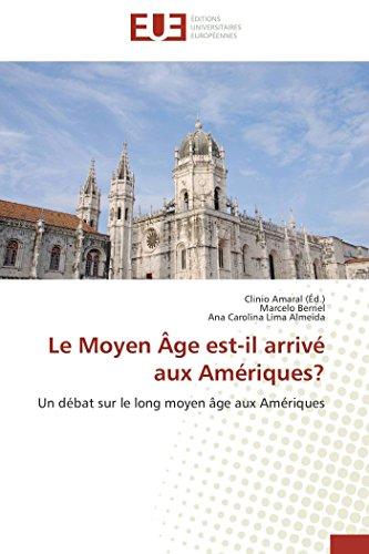 9783838185798: Le Moyen �ge est-il arriv� aux Am�riques?: Un d�bat sur le long moyen �ge aux Am�riques