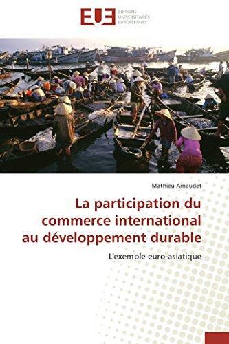 9783838186924: La participation du commerce international au développement durable: L'exemple euro-asiatique (French Edition)