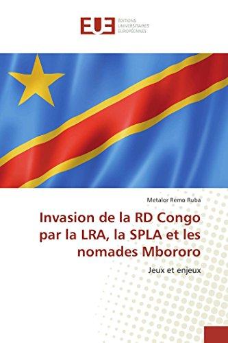 9783838187686: Invasion de la RD Congo par la LRA, la SPLA et les nomades Mbororo