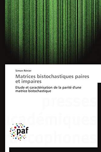 9783838188744: Matrices bistochastiques paires et impaires: Etude et caractérisation de la parité d'une matrice bistochastique (French Edition)