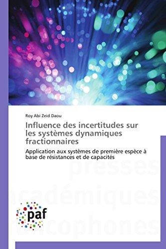 Influence Des Incertitudes Sur Les Systemes Dynamiques Fractionnaires: Roy Abi Zeid Daou