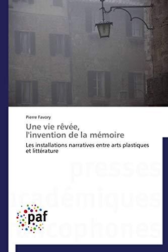 Une Vie Rêvée, L'invention De La Mémoire