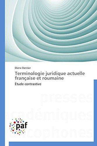 9783838189482: Terminologie juridique actuelle française et roumaine: Étude contrastive