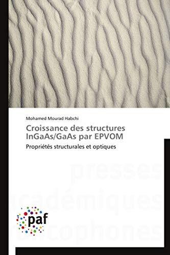 9783838189628: Croissance des structures InGaAs/GaAs par EPVOM: Propriétés structurales et optiques (French Edition)