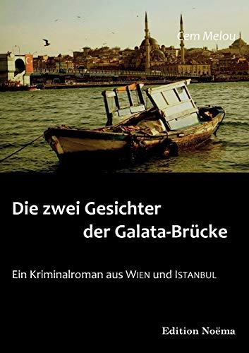 9783838200163: Die zwei Gesichter der Galata-Brücke: Ein Kriminalroman aus Wien und Istanbul