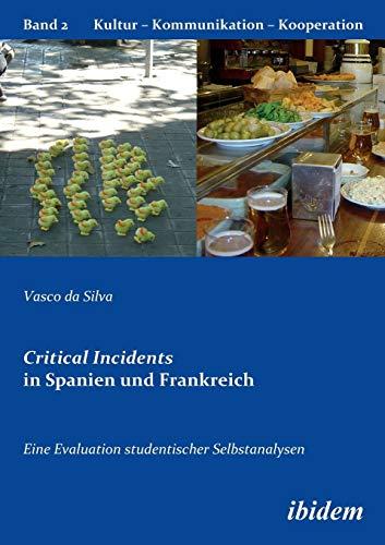9783838200361: Critical Incidents in Spanien und Frankreich. Eine Evaluation studentischer Selbstanalysen: 2 (Kultur - Kommunikation - Kooperation)