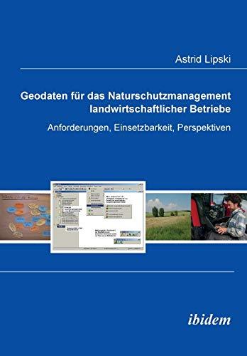 9783838200644: Geodaten für das Naturschutzmanagement landwirtschaftlicher Betriebe. Anforderungen, Einsetzbarkeit, Perspektiven
