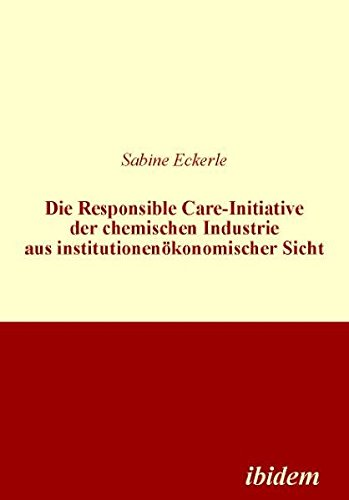 Die Responsible Care-Initiative der chemischen Industrie aus institutionenökonomischer Sicht: ...