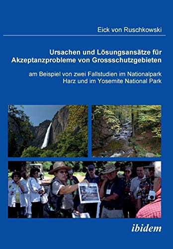9783838200811: Ursachen und Lösungsansätze für Akzeptanzprobleme von Großschutzgebieten am Beispiel von zwei Fallstudien im Nationalpark Harz und im Yosemite National Park.