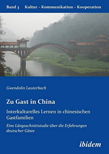 9783838200828: Zu Gast in China. Interkulturelles Lernen in chinesischen Gastfamilien: Eine Längsschnittstudie über die Erfahrungen deutscher Gäste: 3 (Kultur - Kommunikation - Kooperation)