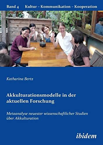 9783838201269: Akkulturationsmodelle in der aktuellen Forschung: Metaanalyse neuester wissenschaftlicher Studien über Akkulturation