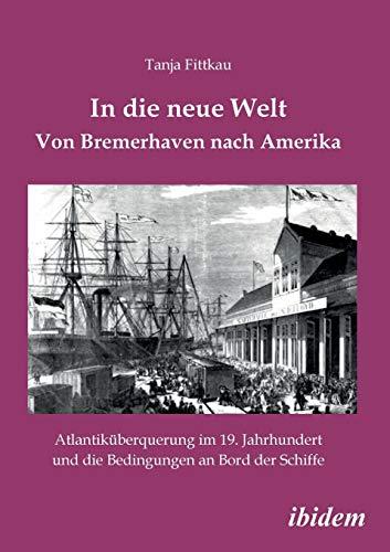 9783838201511: In die neue Welt - Von Bremerhaven nach Amerika (German Edition)