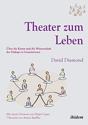 9783838202556: Theater zum Leben: Über Die Kunst Und Die Wissenschaft Des Dialogs In Gemeinwesen