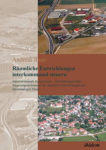 Räumliche Entwicklungen interkommunal steuern: Andreas Raab