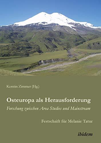 Osteuropa als Herausforderung: Forschung zwischen Area Studies: Zimmer, Kerstin