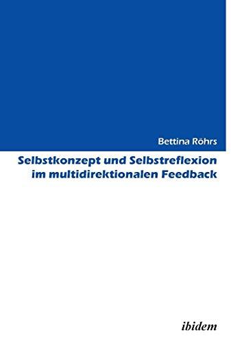 Selbstkonzept und Selbstreflexion im multidirektionalen Feedback: Bettina Röhrs
