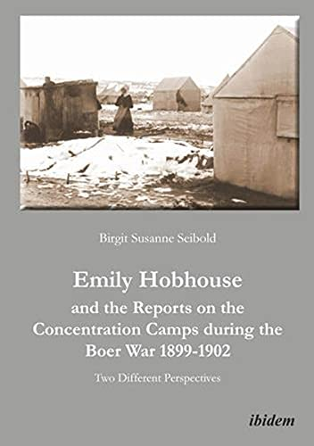 9783838203201: Emily Hobhouse and the Reports on the Concentration Camps During the Boer War, 1899-1902: Two Different Perspectives