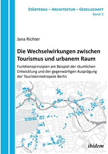 Die Wechselwirkungen zwischen Tourismus und urbanem Raum: Ibidem-Verlag