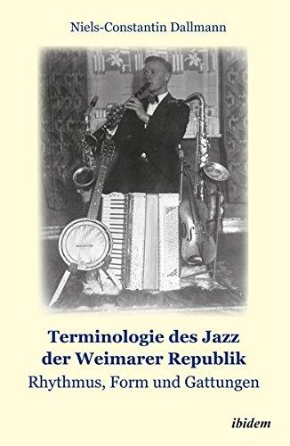 Terminologie des Jazz der Weimarer Republik: Rhythmus, Form und Gattungen: Niels-Constantin ...