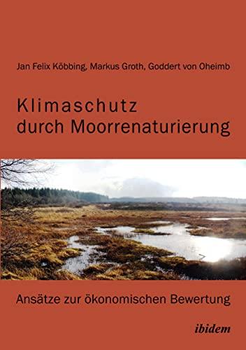 Klimaschutz durch Moorrenaturierung: Groth, Markus /