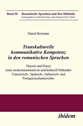 Transkulturelle kommunikative Kompetenz in den romanischen Sprachen: Ibidem-Verlag