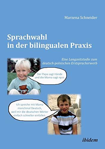 9783838203911: Sprachwahl in der bilingualen Praxis: Eine Langzeitstudie zum deutsch-polnischen Erstspracherwerb