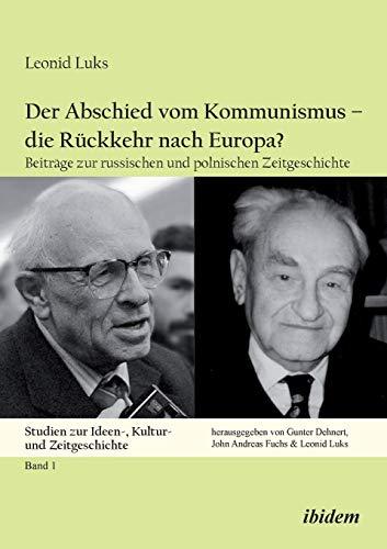 9783838204048: Der Abschied vom Kommunismus - die Rückkehr nach Europa?: Beiträge zur russischen und polnischen Zeitgeschichte