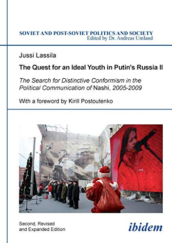 The Quest for an Ideal Youth in Putin's Russia II: The Search for Distinctive Conformism in the...