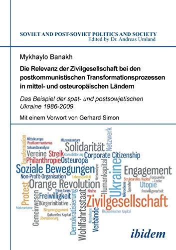 Die Relevanz der Zivilgesellschaft bei den postkommunistischen Transformationsprozessen in mittel- ...