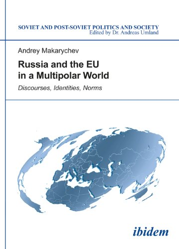 9783838205298: Russia and the EU in a Multipolar World: Discourses, Identities, Norms (Soviet and Post-Soviet Politics and Society)
