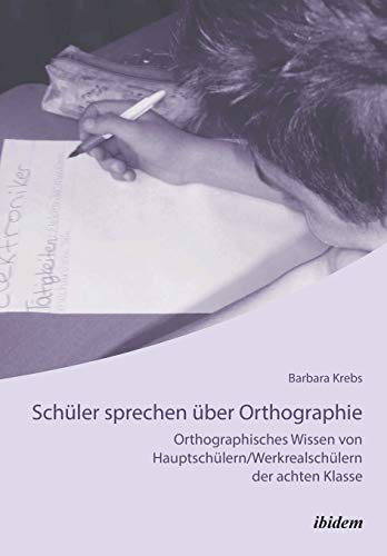 Schüler sprechen über Orthographie: Barbara Krebs
