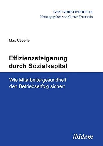 9783838205458: Effizienzsteigerung durch Sozialkapital: Wie Mitarbeitergesundheit Den Betriebserfolg Sichert
