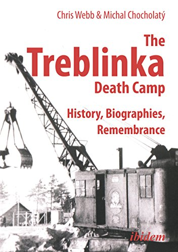 The Treblinka Death Camp - History, Biographies, Remembrance (Paperback): Chris Webb