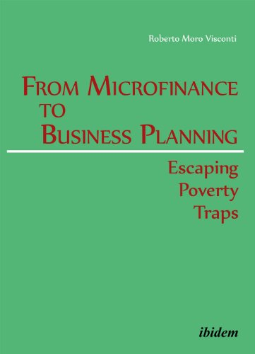 From Microfinance to Business Planning: Escaping Poverty Traps: Moro Visconti, Roberto