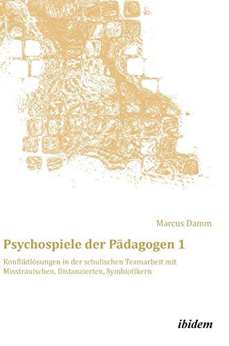 Psychospiele der Pädagogen 1: Marcus Damm