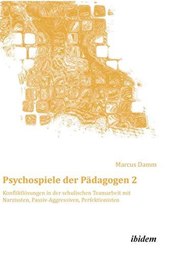 Psychospiele der Pädagogen 2: Marcus Damm