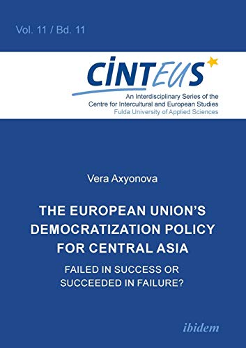 European Union's Democratization Policy for Central Asia: Failed in Success or Succeeded in ...