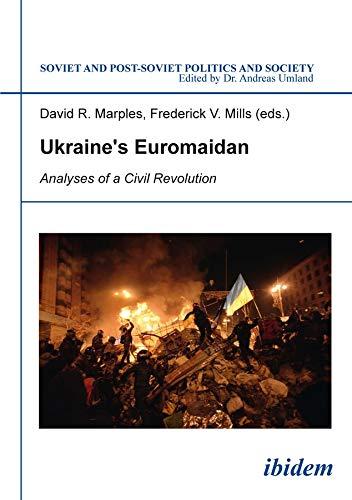 9783838207001: Ukraine's Euromaidan: Analyses of a Civil Revolution (Soviet and Post-Soviet Politics and Society)