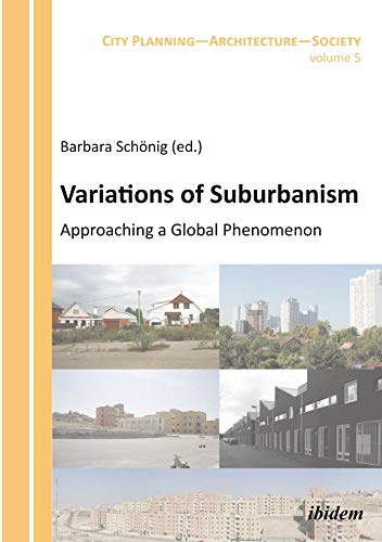 9783838207094: Variations of Suburbanism: Approaching a Global Phenomenon (City Planning - Architecture - Society)