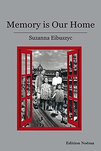 Memory is Our Home: Suzanna Eibuszyc