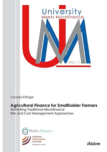 9783838207858: Agricultural Finance for Smallholder Farmers: Rethinking Traditional Microfinance Risk and Cost Management Approaches (University Meets Microfinance)